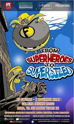 """Fat Lab presenta: """"From SuperHeroes to SuperSized – Dai SuperEroi ai SuperCiccioni"""""""