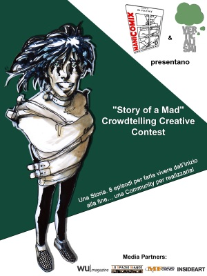 "Da ManiComix e Verticalismi: ""Story of a Mad"" Crowdtelling Creative Contest"