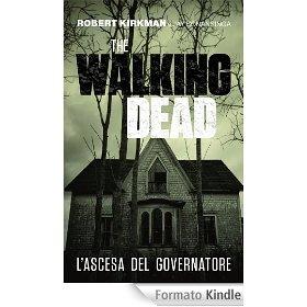 The Walking Dead - L'ascesa del Governatore in eBook