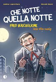 Fred Buscaglione di Laprovitera-Storai: un sogno americano nell'Italia che rinasce
