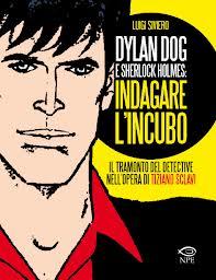 """Luigi Siviero, """"Indagare l'incubo"""": frammenti di Dylan Dog"""