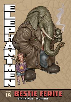 Elephantmen 1A: Bestie Ferite (Starkings, Moritat, Ladronn)