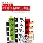 Anteprima del nuovo saggio Tunuè: Le origini dell'animazione italiana di Raffaella Scrimitore