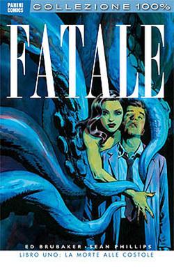 Fatale #1 - La morte alle costole (Brubaker, Phillips, Stewart)