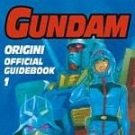 Star Comics presenta: Gundam Origini Official Guidebook #1