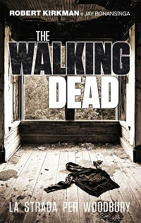 "The Walking Dead: ""La strada per Woodbury"" in eBook e promozione per ""L'ascesa del Governator​e"""