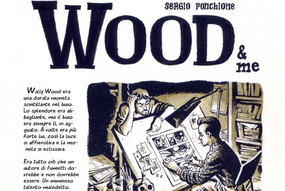 Wood & me: Sergio Ponchione e Wally Wood (a fumetti)