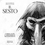 Il Sesto: l'amore, la vita e l'immortalità di Trevor Between di Lucio Perrimmezzi e Francesca Follini