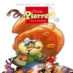 Tunuè presenta: Il piccolo Pierre, dagli autori Disney Mastantuono e Intini