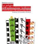 """Presentazione del saggio di Raffaella Scrimitore """"Le origini dell'animazione italiana"""" a Milano"""