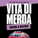 """Dentiblù al Mantova Comics&Games con """"Vita di Merda: Bimbi a bordo!"""""""