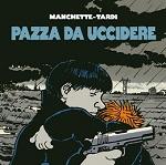 """Coconino Press presenta: """"Pazza da uccidere"""" di  Jean-Patrick Manchette e Jacques Tardi"""