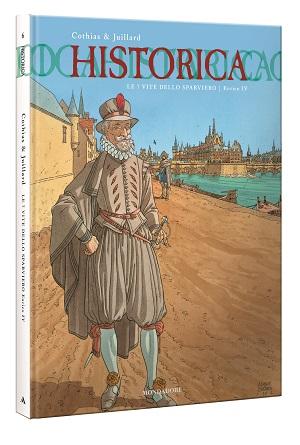 """Sesto volume per Historica: """"Le sette vite dello Sparviero – Enrico IV""""_Notizie"""