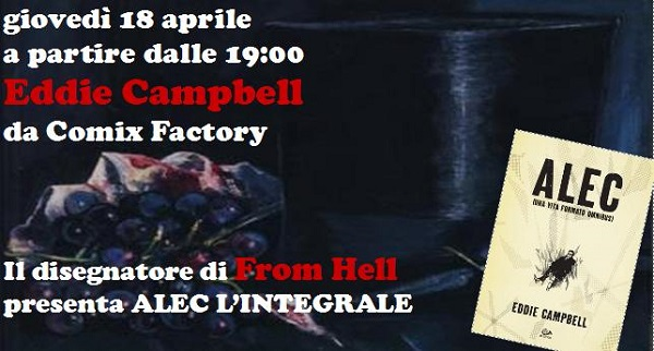 Giovedì 18 aprile Comix Factory ospita Eddie Campbell