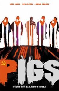 Pigs #1 – Ciao, Mondo Crudele (Cosby, McCool, Tamura)