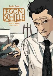 Egon Schiele - vivre et mourir (Xavier Coste)