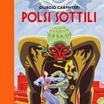 """Trent'anni fa Valvoline: nuova edizione per """"Polsi sottili"""" di Giorgio Carpinteri"""