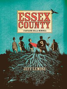 """""""Essex County"""" di Jeff Lemire: vita, morte e ricordi di una contea canadese"""