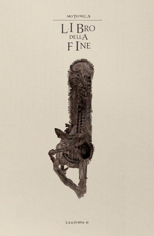 Latitudine 42 presenta: Motosega - Libro Della Fine