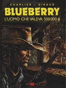 Alessandro Editore presenta: Blueberry #14 - L'uomo che valeva 500.000$