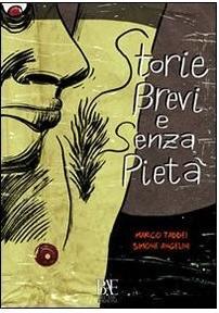 Storie brevi e senza pietà (Taddei/Angelini)