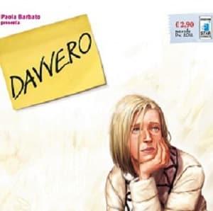 """Chiude in anticipo """"DAVVERO"""" di Paola Barbato e Matteo Bussola"""