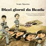 """Tunuè presenta: """"Dieci giorni da Beatle"""" di Sergio Algozzino"""