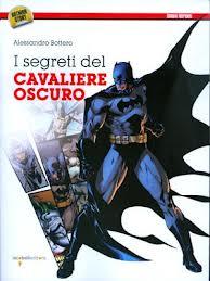 Batman: I segreti del Cavaliere Oscuro (Bottero)