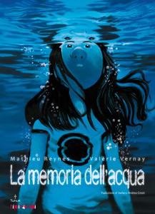 """""""La memoria dell'acqua"""": un graphic novel di formazione per la collana Tipitondi della Tunuè"""
