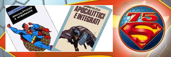 Quando Umberto Eco leggeva Superman