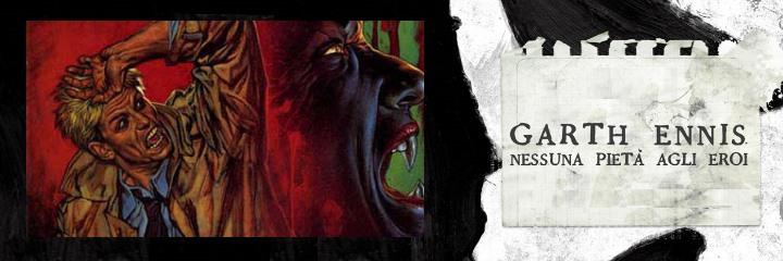 """Garth Ennis – Hellblazer (3 di 3): da """"Amore corrotto"""" alla fine"""