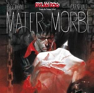 Dylan Dog al Treviso Comic Book Festival con Mater Morbi di Recchioni e Carnevale
