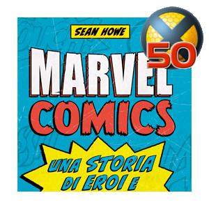 Marvel Comics – Una Storia di Eroi e Supereroi: aneddoti mutanti