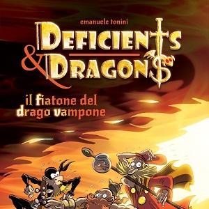 Maghi, nani, ladri e draghi nel nuovo fumetto delle Edizioni Dentiblù: Deficents&Dragons