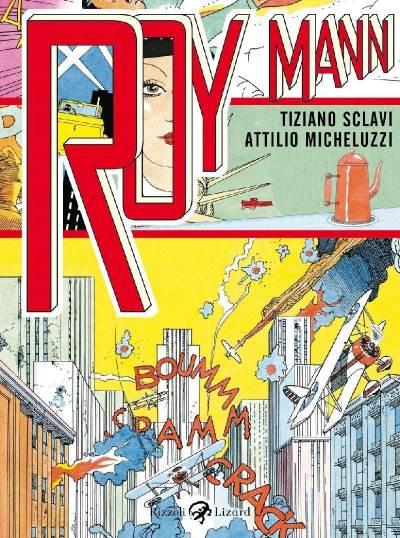 Roy Mann, Tiziano Sclavi e Attilio Micheluzzi attraverso un assurdo universo_Recensioni