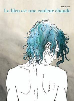 """""""Il blu è un colore caldo"""" di Julie Maroh, la graphic novel a cui è ispirato il film """"La vita di Adele"""""""