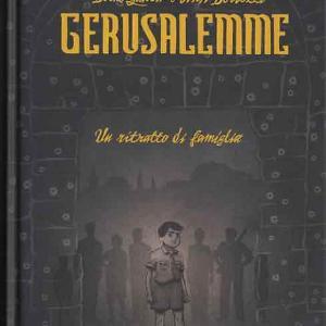 Yakin, Bertozzi: Gerusalemme – Un ritratto di famiglia