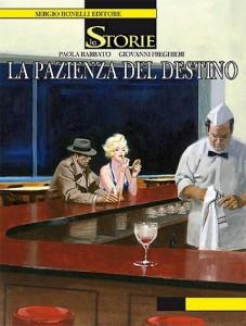 Le Storie Bonelli #12 - La pazienza del destino: Paola Barbato e Giovanni Freghieri tra le ombre di Hollywood_Recensioni
