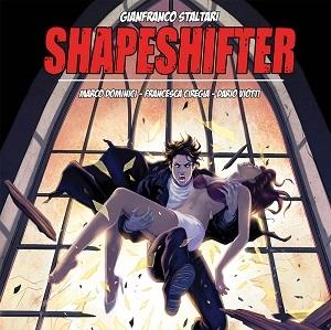 Shapeshifter di Gianfranco Staltari in anteprima a Lucca Comics & Games 2013