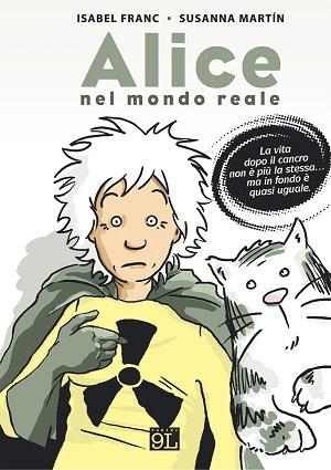 """""""Alice nel Mondo Reale"""" la graphic novel di Isabel Franc e Susanna Martin, da Panini 9L"""