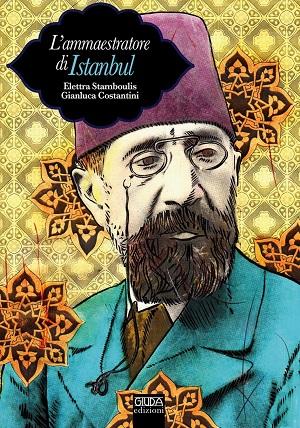 cover-l'ammaestratore di Istanbul giuda edizioni