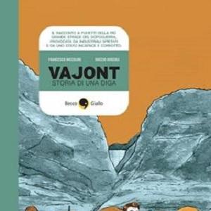 """BeccoGiallo ricorda il 50° anniversario del disastro del Vajont con """"Vajont – Storia di una diga"""""""