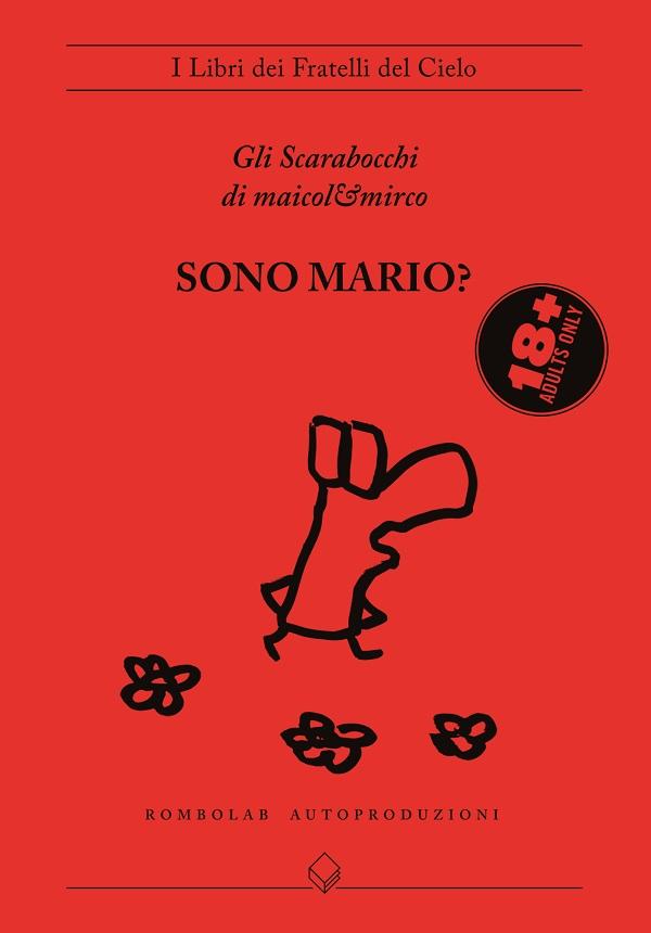 """A Lucca Comics & Games 2013 esce il quarto de Gli Scarabocchi di maicol&mirco: """"Sono Mario?"""""""