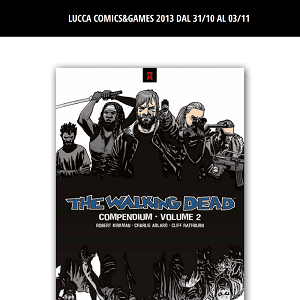 The Walking Dead a Lucca Comics & Games 2013: SaldaPress comunica tutti i titoli