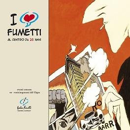 """In vendita online il catalogo della mostra """"I love fumetti"""" curata dal Centro Fumetto """"Andrea Pazienza"""""""