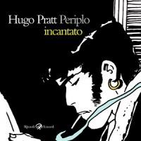 Periplo Incantato, il terzo grande libro d'arte dedicato al genio di Hugo Pratt