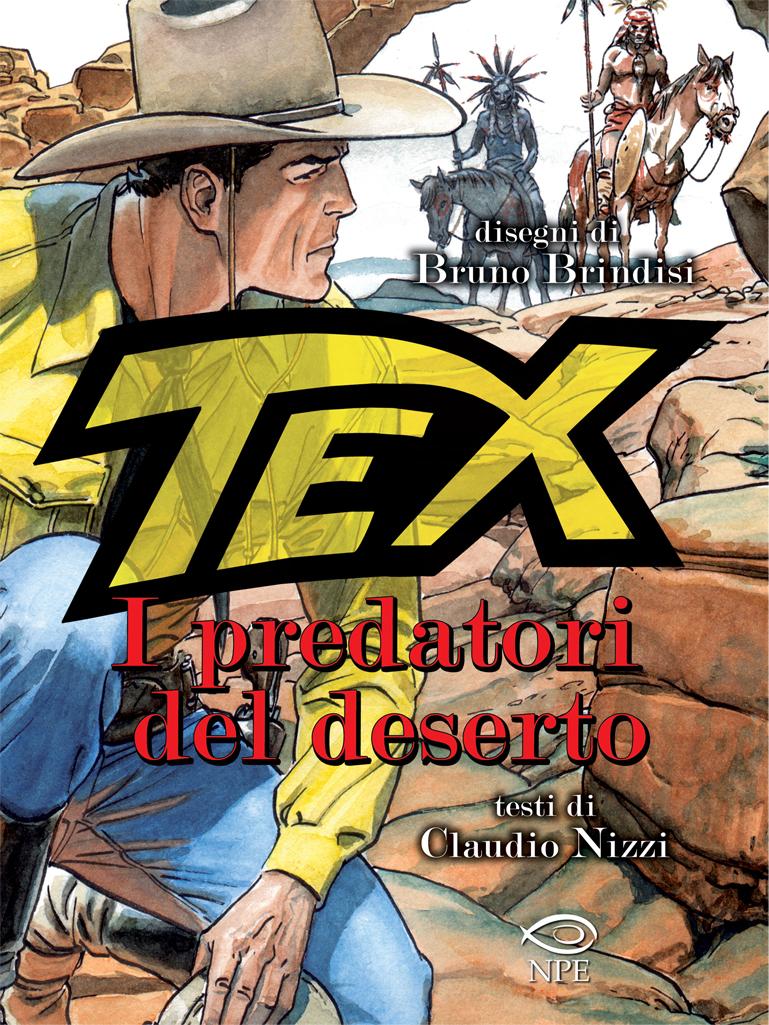 """""""I predatori del deserto"""": la ristampa deluxe del Texone di Nizzi e Brindisi"""