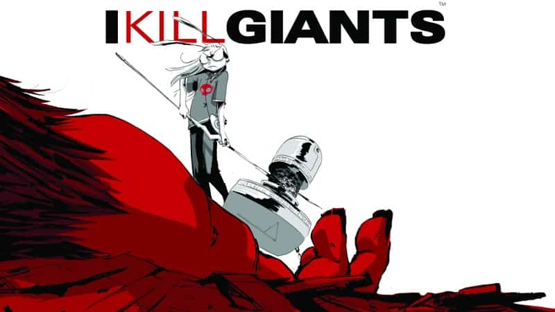 I kill Giants: il coraggio di affrontare i nostri giganti