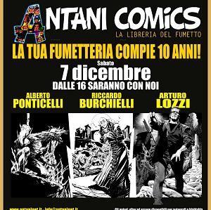 Antani Comics festeggia 10 anni con gli autori Arturo Lozzi, Alberto Ponticelli e Riccardo Burchielli