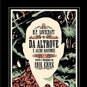 """Eris Edizioni inaugura la linea a fumetti Kina con """"H.P. Lovecraft – Da altrove e altri racconti"""" di Erik Kriek"""